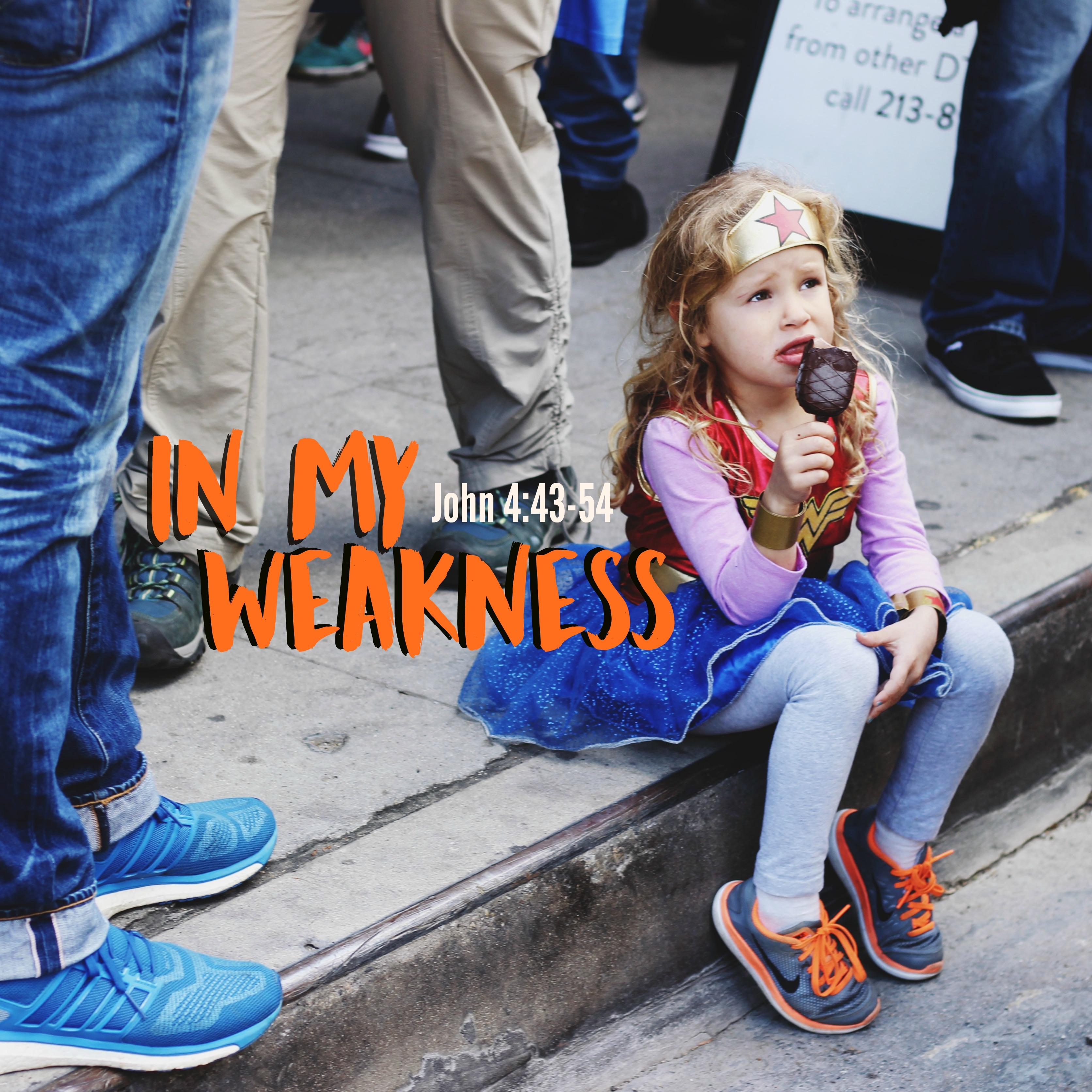 In my Weakness